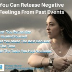 You Can Release Negative Feelings From The Past. When You Remember