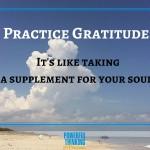 Practice Gratitude- (1)